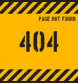 404 error page grunge background vector image vector image