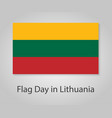 flag day in lithuania with a shadow on gray vector image