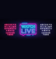 watch live tag neon sign neon text watch live vector image vector image