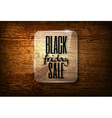 Black friday announcement in glass frame on wooden vector image vector image