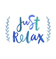 motivation poster just relax vector image vector image