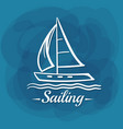 white lettering sailing sailboat vector image vector image