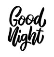 good night lettering phrase on white background vector image vector image