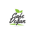 green leaf vegan cafe hand written word text for vector image vector image