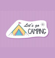 summer poster card lets go camping vector image