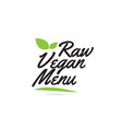 green leaf raw vegan menu hand written word text vector image vector image