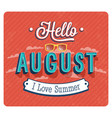 hello august typographic design vector image vector image
