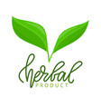 herbal product isolated lettering and green leaves vector image