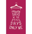 Fashion dress from quote vector image vector image