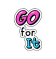 go for it colorful sticker patch badge with vector image vector image