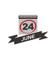 24 june calendar with ribbon vector image vector image