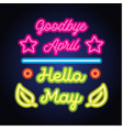 goodbye april hello april may text sign with frame vector image