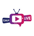live talk button stream online conference vector image