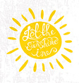 Sun with hand drawn typography poster Romantic vector image vector image
