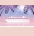 cruise liner and tropical resort at dusk vector image