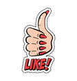 like colorful fashion sticker with thumb up and vector image vector image
