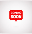 coming soon speech bubble vector image vector image