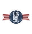 Flag Day Sale realistic Emblem with Text vector image vector image