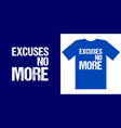 no nore excuses motivational apparel design vector image vector image