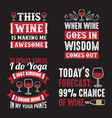 wine quote and saying best for print design like vector image vector image
