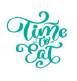 time to eat vintage text hand drawn vector image