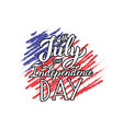 the independence day greeting card 4th july vector image
