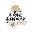 I love summer - hand drawn vector image vector image