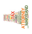 maryland tax attorney text background word cloud vector image vector image