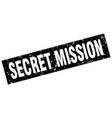 square grunge black secret mission stamp vector image vector image