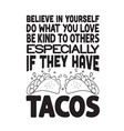 taco quote and saying believe in yourself do what vector image