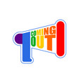 coming out lgbt sign message rainbow megaphone vector image