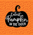 cutest pumpkin in the patch cute halloween party vector image
