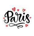 paris calligraphy modern city brush lettering vector image vector image