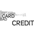 a bad credit credit card text word cloud concept vector image vector image