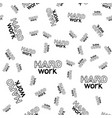 hard work hand drawn lettering seamless pattern vector image vector image