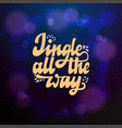 jingle all the way typographic emblem logo vector image vector image