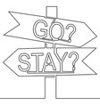 road sign choice to stay or go on continuous line vector image