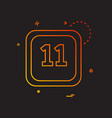 11 date calender icon design vector image vector image