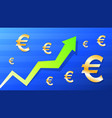 graph show value grow of euro green arrow and vector image vector image