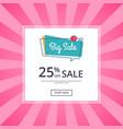 big sale poster 25 percent off discount vector image