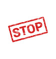 grunge red stop stamp sign vector image
