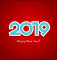 this is a bright 2019 new year background vector image
