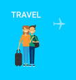 couple of tourists with bags travel on air happy vector image