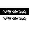 happy new year graffiti tag vector image