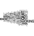 why final smoke will fail you text word cloud vector image vector image