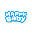 cute inscription happy bawith blue outline vector image vector image