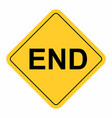 end warning sign vector image