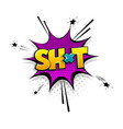 comic text shit speech bubble pop art style vector image vector image