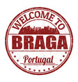 welcome to braga grunge rubber stamp vector image vector image