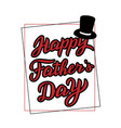 fathers day celebration lettering card trendy vector image vector image